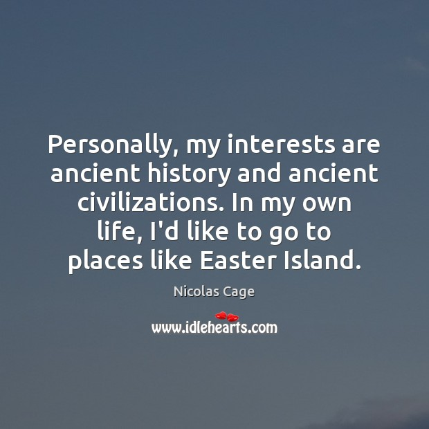 Personally, my interests are ancient history and ancient civilizations. In my own Easter Quotes Image