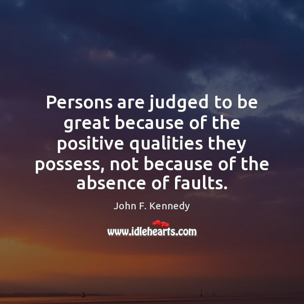 Image, Persons are judged to be great because of the positive qualities they