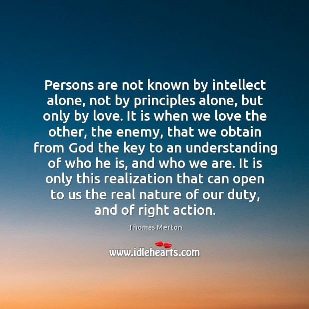 Persons are not known by intellect alone, not by principles alone, but Image