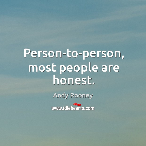 Person-to-person, most people are honest. Image