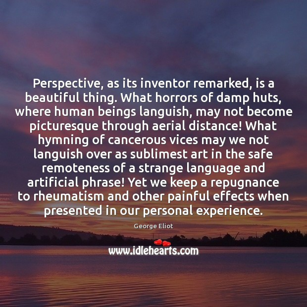 Image, Perspective, as its inventor remarked, is a beautiful thing. What horrors of