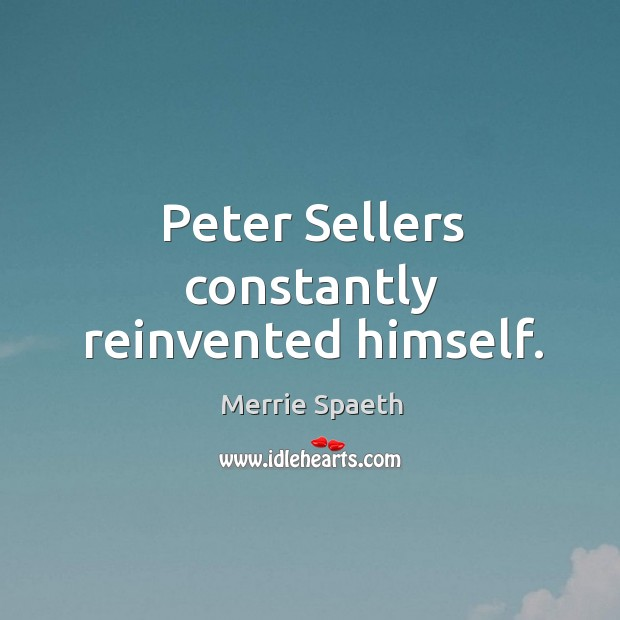 Peter sellers constantly reinvented himself. Image