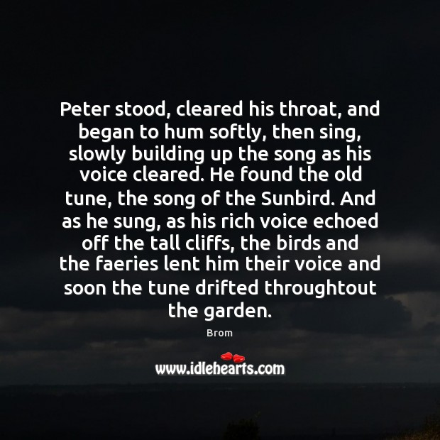 Image, Peter stood, cleared his throat, and began to hum softly, then sing,