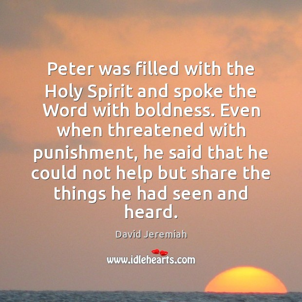 Peter was filled with the Holy Spirit and spoke the Word with David Jeremiah Picture Quote