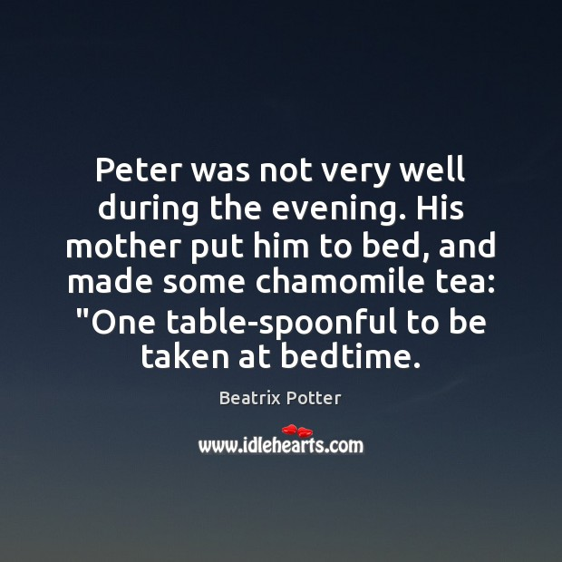 Image, Peter was not very well during the evening. His mother put him