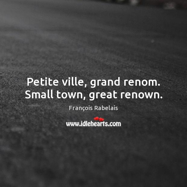 Petite ville, grand renom. Small town, great renown. Image
