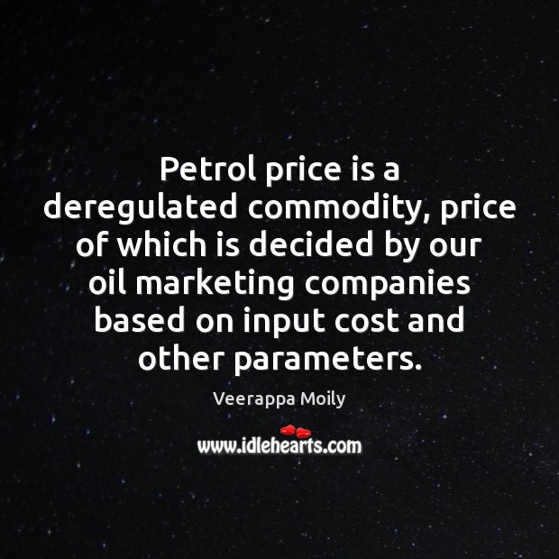 Petrol price is a deregulated commodity, price of which is decided by Image