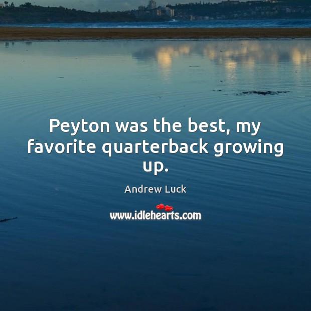 Image, Peyton was the best, my favorite quarterback growing up.