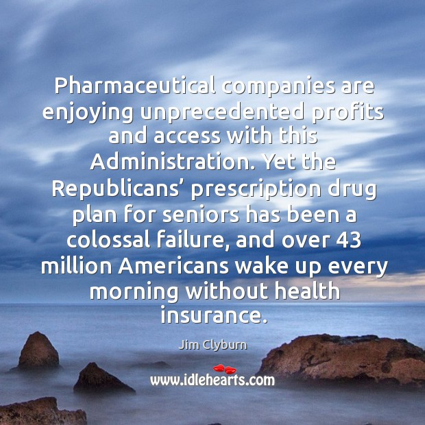 Pharmaceutical companies are enjoying unprecedented profits and access with this administration. Image