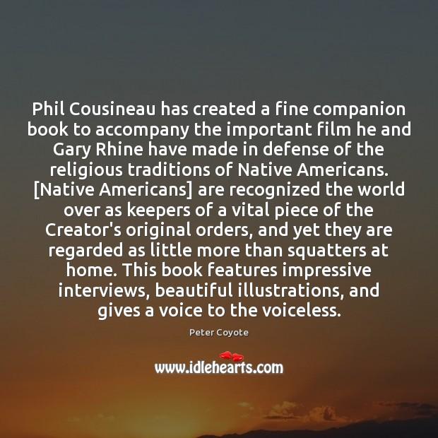 Image, Phil Cousineau has created a fine companion book to accompany the important
