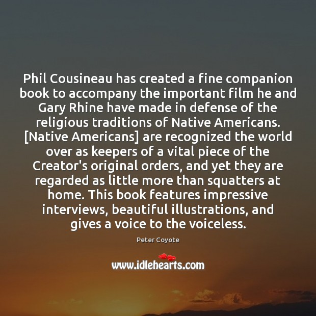 Phil Cousineau has created a fine companion book to accompany the important Peter Coyote Picture Quote