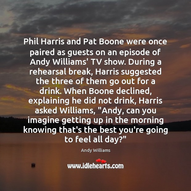 Image, Phil Harris and Pat Boone were once paired as guests on an