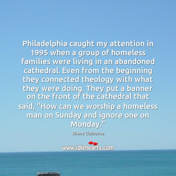 Image, Philadelphia caught my attention in 1995 when a group of homeless families were