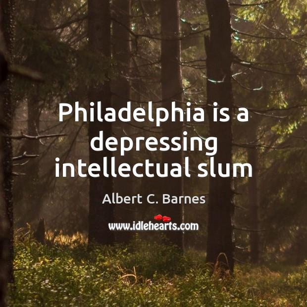 Image, Philadelphia is a depressing intellectual slum