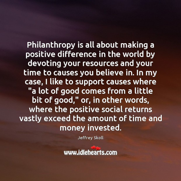 Image, Philanthropy is all about making a positive difference in the world by