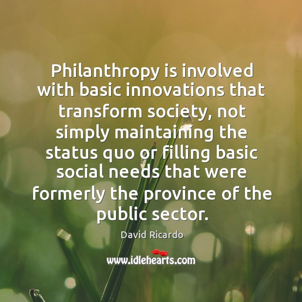 Philanthropy is involved with basic innovations that transform society Image