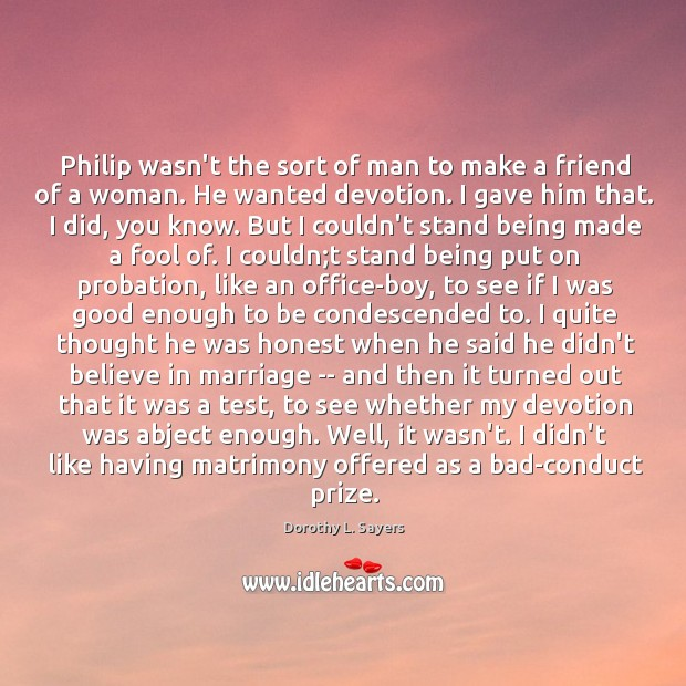 Image, Philip wasn't the sort of man to make a friend of a