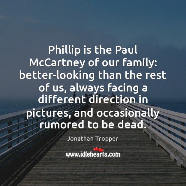 Phillip is the Paul McCartney of our family: better-looking than the rest Image
