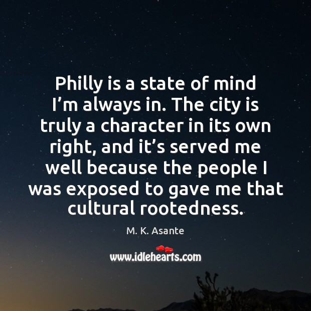Philly is a state of mind I'm always in. The city Image