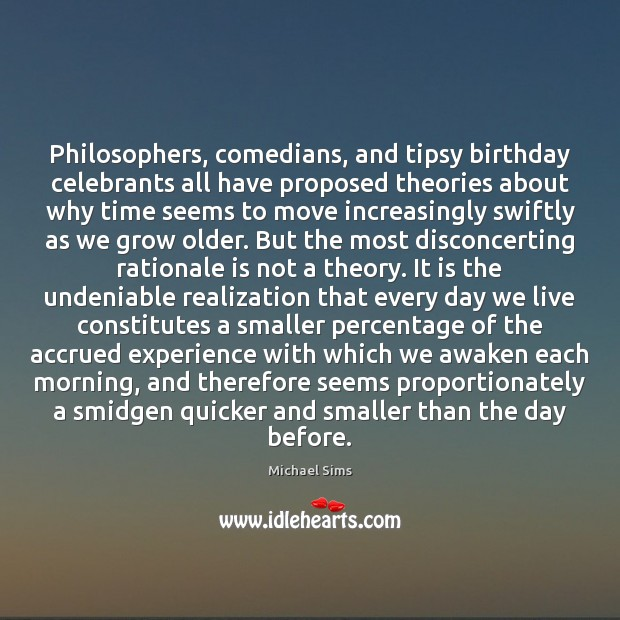 Image, Philosophers, comedians, and tipsy birthday celebrants all have proposed theories about why