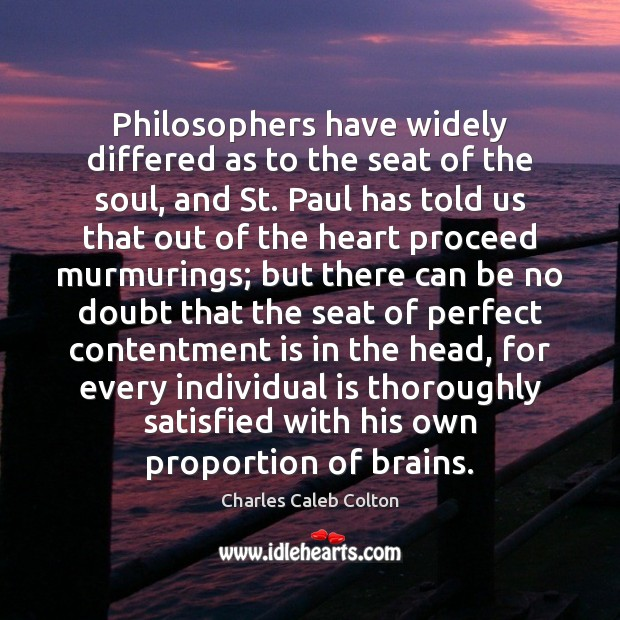 Philosophers have widely differed as to the seat of the soul, and Image