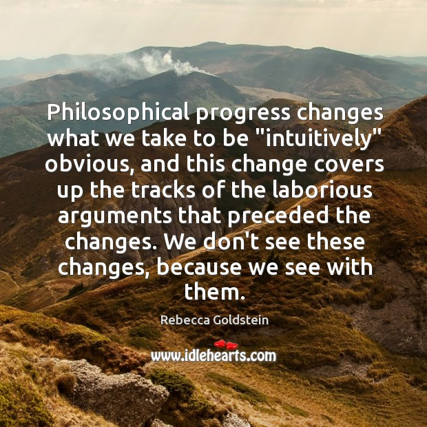 """Philosophical progress changes what we take to be """"intuitively"""" obvious, and this Image"""