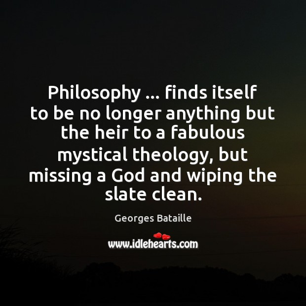 Image, Philosophy … finds itself to be no longer anything but the heir to