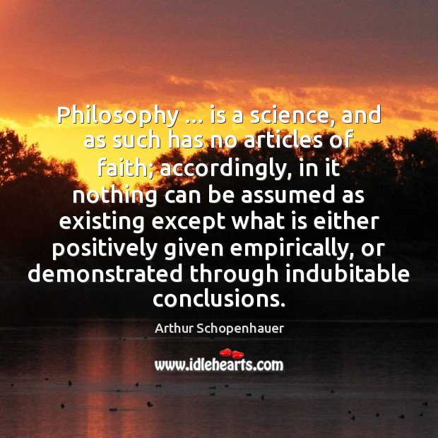 Philosophy … is a science, and as such has no articles of faith; Image