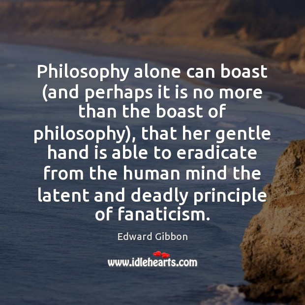 Philosophy alone can boast (and perhaps it is no more than the Image