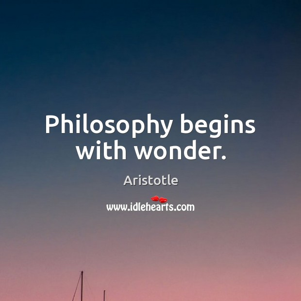 Image, Philosophy begins with wonder.