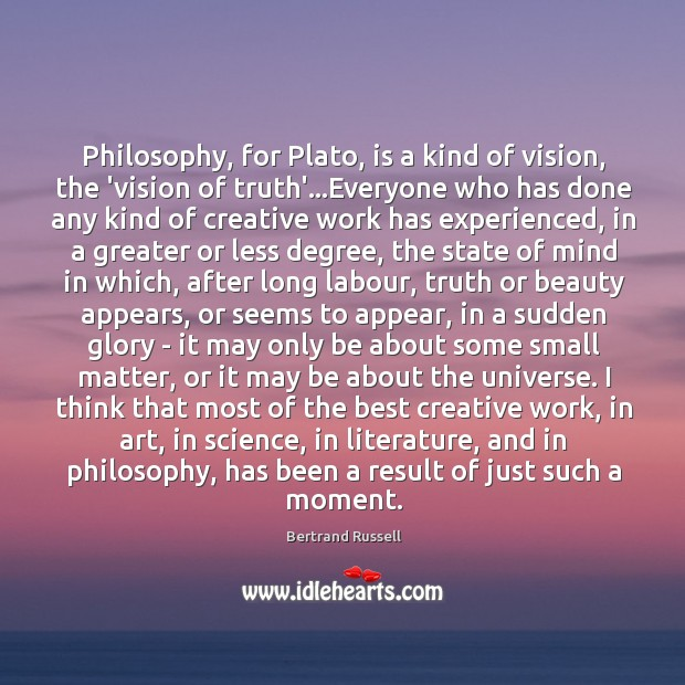 Philosophy, for Plato, is a kind of vision, the 'vision of truth'… Image