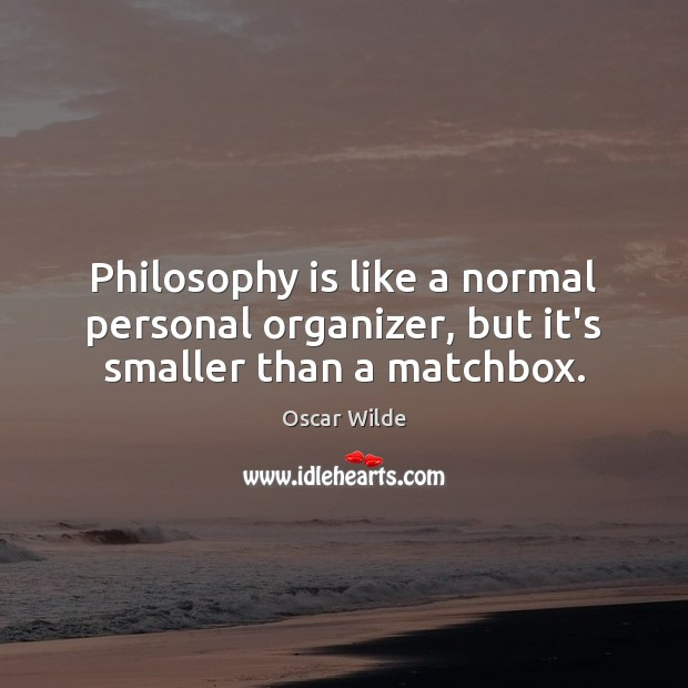 Philosophy is like a normal personal organizer, but it's smaller than a matchbox. Image