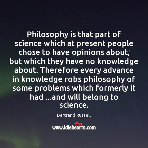 Philosophy is that part of science which at present people chose to Image