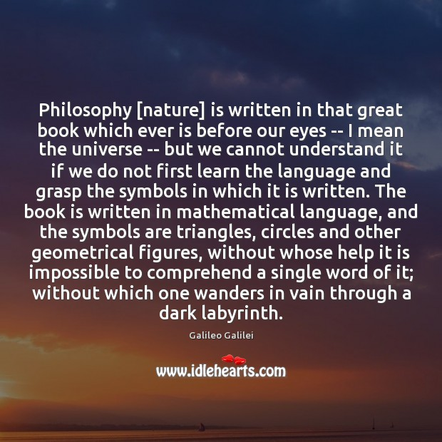 Philosophy [nature] is written in that great book which ever is before Galileo Galilei Picture Quote