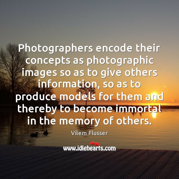 Photographers encode their concepts as photographic images so as to give others Image