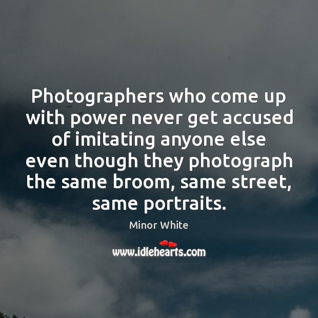 Image, Photographers who come up with power never get accused of imitating anyone