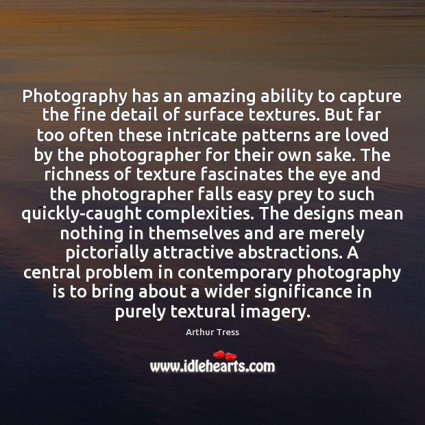 Image, Photography has an amazing ability to capture the fine detail of surface