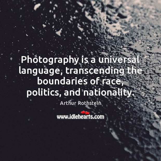 Image, Photography is a universal language, transcending the boundaries of race, politics, and
