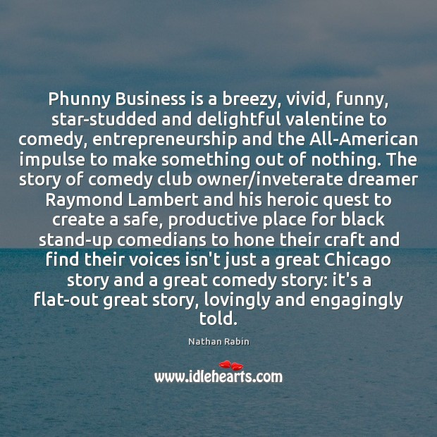Phunny Business is a breezy, vivid, funny, star-studded and delightful valentine to Image