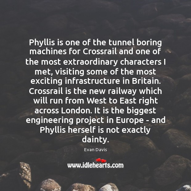 Phyllis is one of the tunnel boring machines for Crossrail and one Image