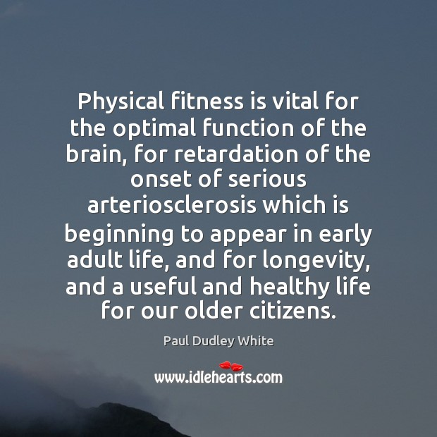 Image, Physical fitness is vital for the optimal function of the brain, for