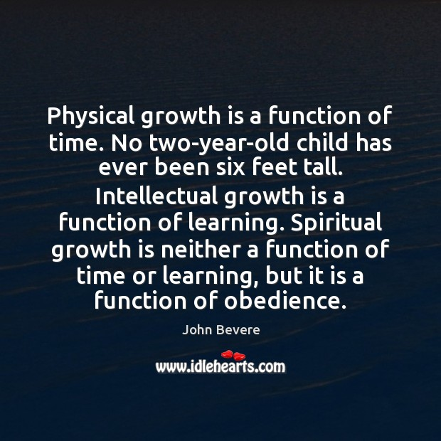 Physical growth is a function of time. No two-year-old child has ever Image