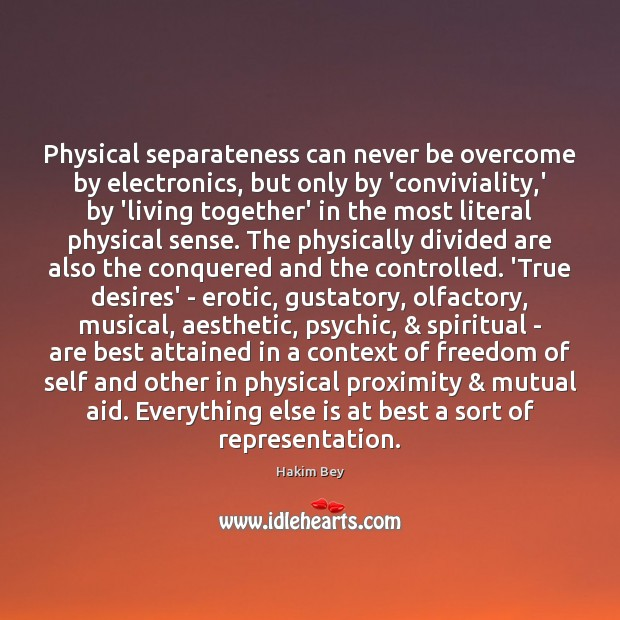 Physical separateness can never be overcome by electronics, but only by 'conviviality, Image
