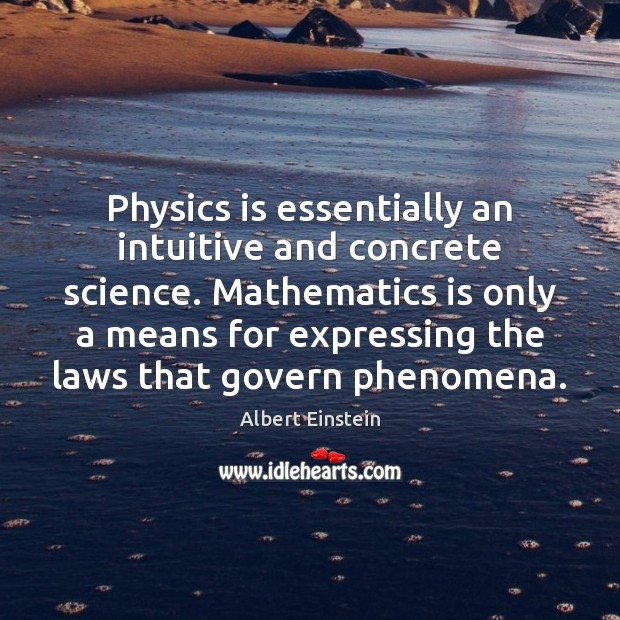 Image, Physics is essentially an intuitive and concrete science. Mathematics is only a