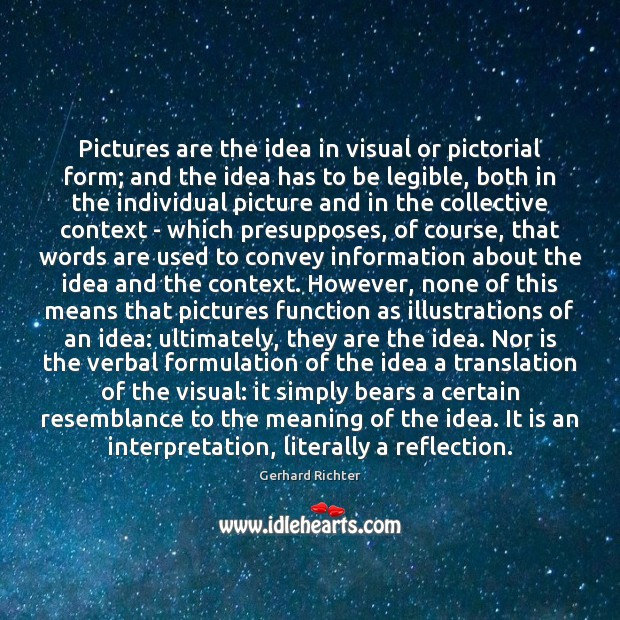 Image, Pictures are the idea in visual or pictorial form; and the idea