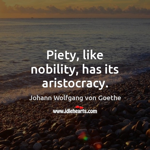 Image, Piety, like nobility, has its aristocracy.