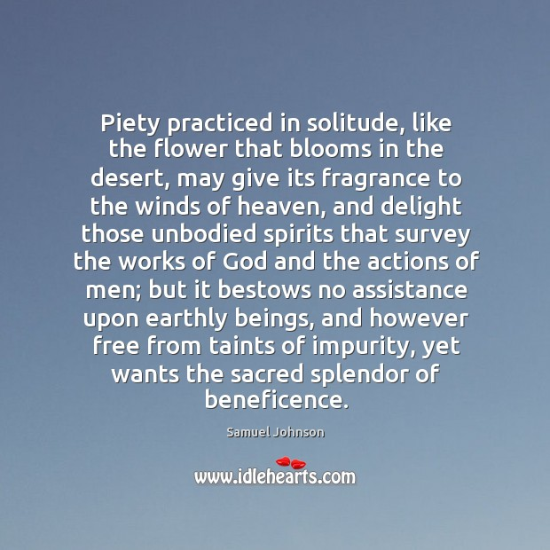 Image, Piety practiced in solitude, like the flower that blooms in the desert,
