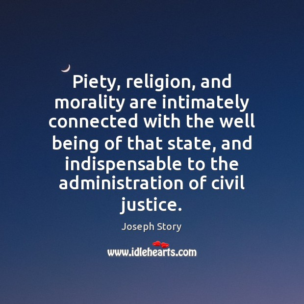 Image, Piety, religion, and morality are intimately connected with the well being of