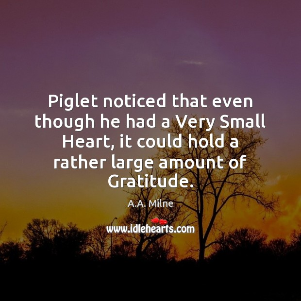 Piglet noticed that even though he had a Very Small Heart, it Image