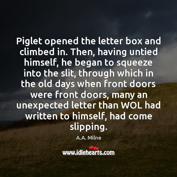 Image, Piglet opened the letter box and climbed in. Then, having untied himself,